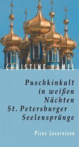 Puschkinkult in weissen Nächten. St. Petersburger Seelensprünge