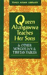 Queen Alungawwa Teaches Her Sons und weitere Mongolische & Tibetische Stories