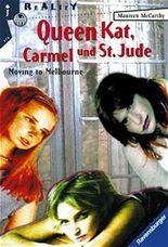 Queen Kat, Carmel und St. Jude