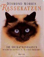 Rassekatzen. Die 100 Katzenrassen. Welche Katze paßt zu welchem Menschen