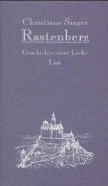 Rastenberg, Geschichte einer Liebe
