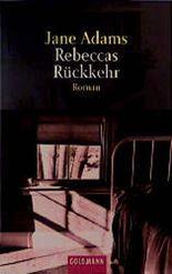 Rebeccas Rückkehr