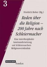 Reden über die Religion - 200 Jahre nach Schleiermacher