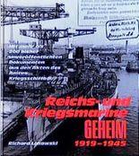 Reichs- und Kriegsmarine geheim 1919 - 1945