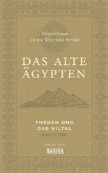 Reiseführer in die Welt der Antike. Das alte Ägypten