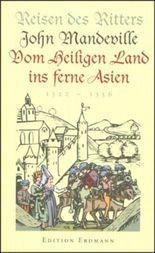 Reisen des Ritters John Mandeville vom Heiligen Land ins ferne Asien
