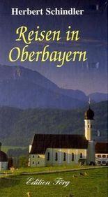 Reisen in Oberbayern
