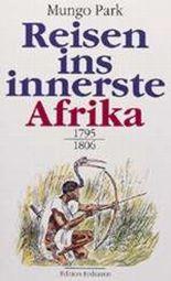 Reisen ins innerste Afrika (Alte abenteuerliche Reiseberichte)