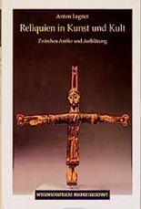 Reliquien in Kunst und Kult