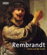 Rembrandt. Genie auf der Suche