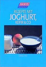 Rezepte mit Joghurt, Kefir und Co
