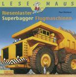 Riesenlaster, Superbagger, Flugmaschinen