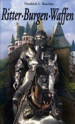 Ritter, Burgen, Waffen