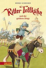 Ritter Tollkühn, Band 1: Ritter Tollkühn und der goldene Dings