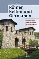 Römer, Kelten und Germanen