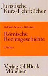 Römische Rechtsgeschichte. Ein Studienbuch