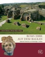 Roms Erbe auf dem Balkan
