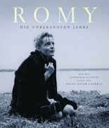 Romy, die unbekannten Jahre