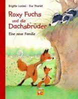 Roxy Fuchs und die Dachsbrüder