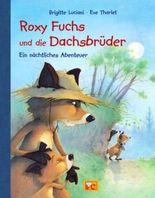 Roxy Fuchs und die Dachsbrüder - Ein nächtliches Abenteuer