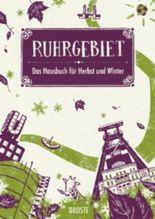 Ruhrgebiet. Das Hausbuch für Herbst und Winter