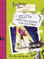 Rumblewicks Tagebuch - Hilfe, meine Hexe gründet eine Girl-Band!