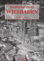Rundflug über das alte Wiesbaden