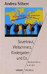Sauerkraut, Weltschmerz, Kindergarten und Co.