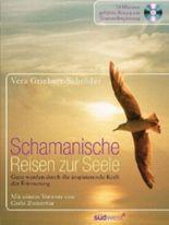 Schamanische Reisen zur Seele