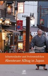 Schattenläufer und Perlenmädchen -  Abenteuer Alltag in Japan