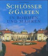 Schlösser & Gärten in Böhmen und Mähren