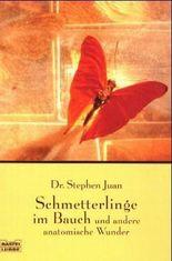 Schmetterlinge im Bauch und andere anatomische Wunder