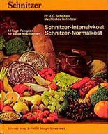 Schnitzer - Intensivkost / Schnitzer - Normalkost. 14 Tage- Fahrplan für beide Kostformen mit Kalorienangabe