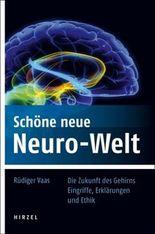 Schöne neue Neuro-Welt