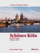 Schönes Köln /Beautiful Cologne /Cologne, la Belle