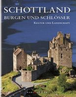 Schottland, Burgen und Schlösser - Kultur und Landschaft