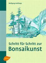Schritt für Schritt zur Bonsaikunst
