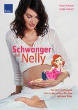 Schwanger mit Nelly