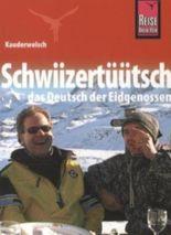 Schwiizertüütsch - Das Deutsch der Eidgenossen / Schwiizertüütsch - das Deutsch der Eidgenossen