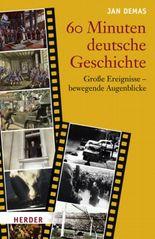 Sechzig Minuten deutsche Geschichte
