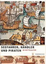 Seefahrer, Händler und Piraten im Mittelalter