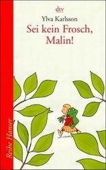 Sei kein Frosch, Malin!