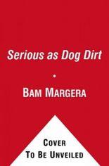 Serious As Dog Dirt