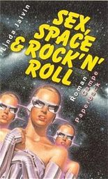 Sex, Space & Rock'n'Roll