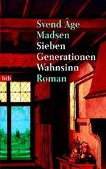 Sieben Generationen Wahnsinn