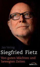 Siegfried Fietz - Von guten Mächten und bewegten Zeiten