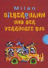 Silberquann und der verrückte Bus