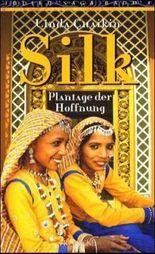 Silk - Plantage der Hoffnung