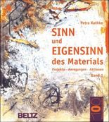 Sinn und Eigensinn des Materials 1. Sand und Erde
