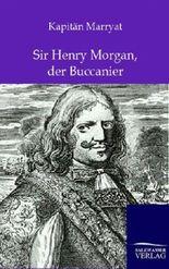 Sir Henry Morgan, der Buccanier